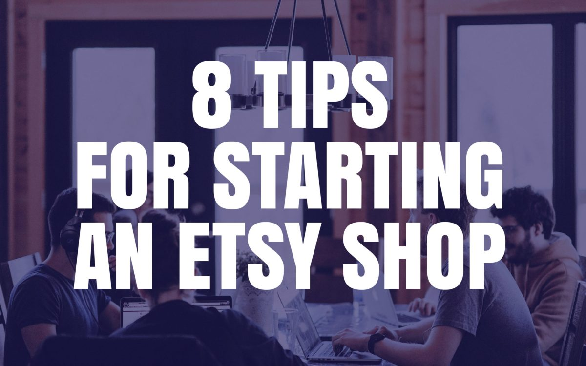 8 tips for starting an Etsy shop