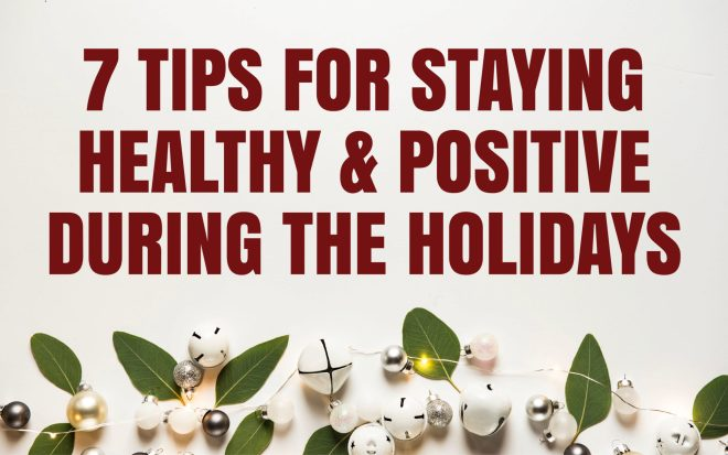 7 tips for staying healthy and positive during the holidays Marmalead