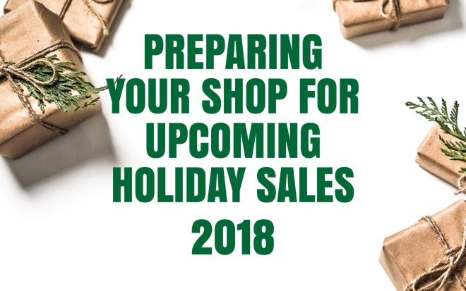 Preparing your shop for upcoming holiday sales 2018