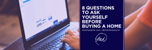 8 Questions to Ask Yourself Before Buying a Home