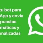 En este post te enseñaremos cómo es que puedes crear respuestas automáticas para WhatsApp, ¡sí! Contestarle de inmediato a mensajes de contactos. ¡ENTRA!