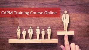 CAPM Training Course Online: Best for the Career Oriented Professional
