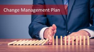 Change Management Plan: Don't Be Afraid of a Change, Control It!