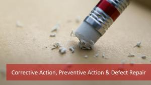 Perfect Your Project With Preventive, Corrective Action & Defect Repair