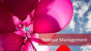 Release Management: Where Do Release Units and Policies Fit In?