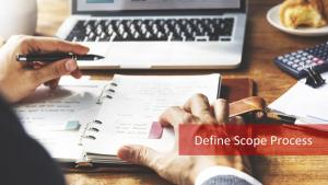 Define Scope Process: How To Finalize The Project Scope?