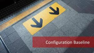 Configuration Baseline: Safety Net for Service Upgrade Failures