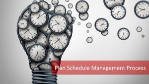 Plan Schedule Management Process: 9 Items to Include in the Plan