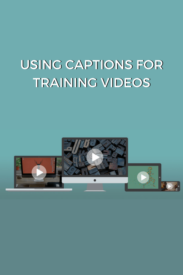 The benefits of using captions for your training videos