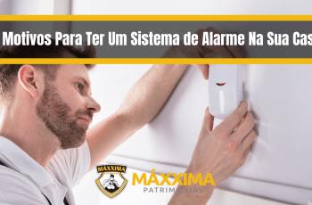 7 Motivos Para Ter Um Sistema de Alarme Na Sua Casa