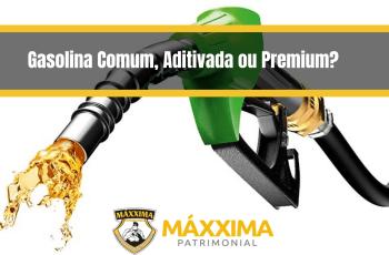 Gasolina Comum, Aditivada ou Premium?