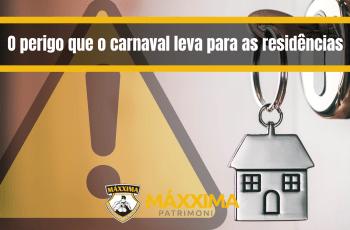 O perigo que o carnaval leva para as residências