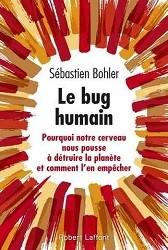 Découvrez l'essai Le bug humain de Sébastien Bohler