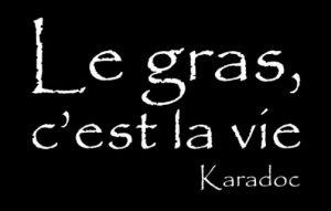 Karadoc-Le-gras-cest-la-vie