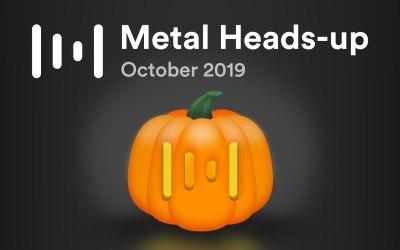Metal Heads-up — October 2019