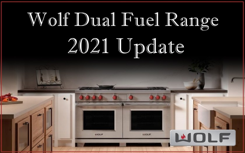 Wolf Dual Fuel 2021 Update