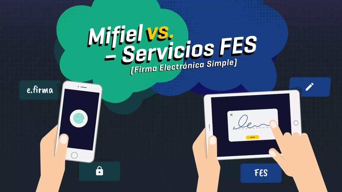 Mifiel vs. Servicios de firma electrónica simple (FES)