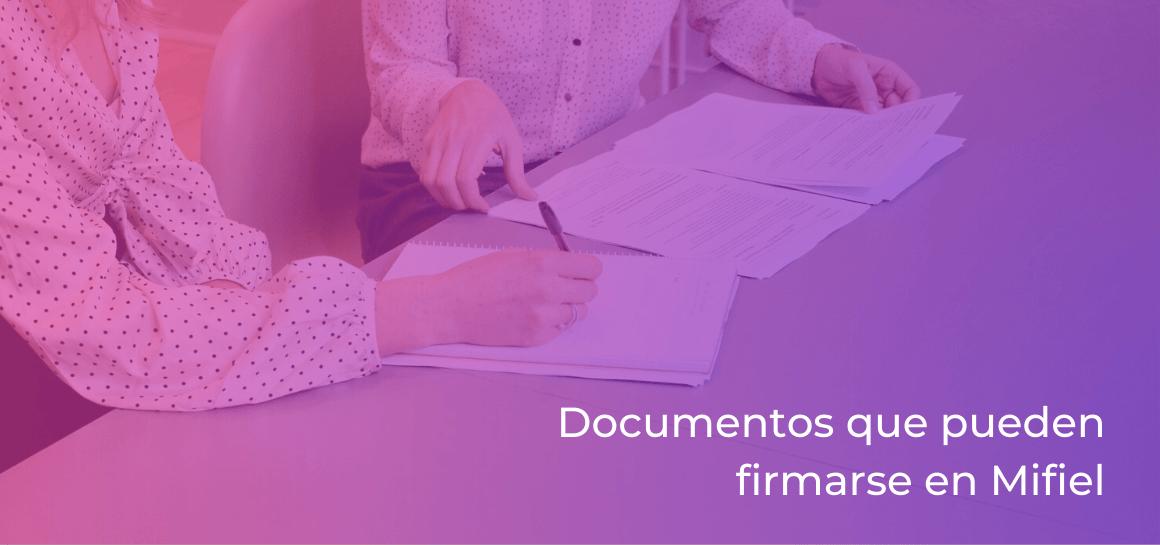Legalmente pueden firmarse distintos documentos privados en Mifiel, tales como contratos.