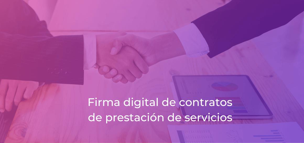 Mediante el uso de la firma electrónica avanzada, la gestión de contratos de prestación de servicios en una organización se acelera y al mismo tiempo aumenta su solidez jurídica.