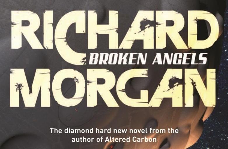 Broken Angels (Takeshi Kovacs #2)