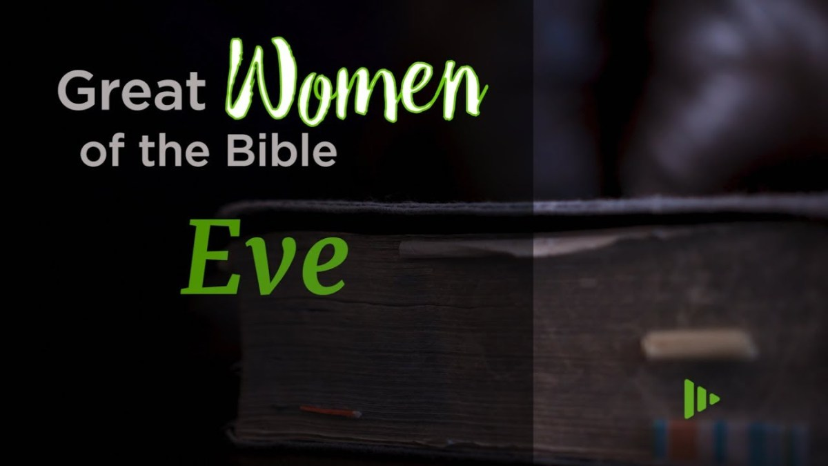 Great Women of the Bible: Eve – YouTube