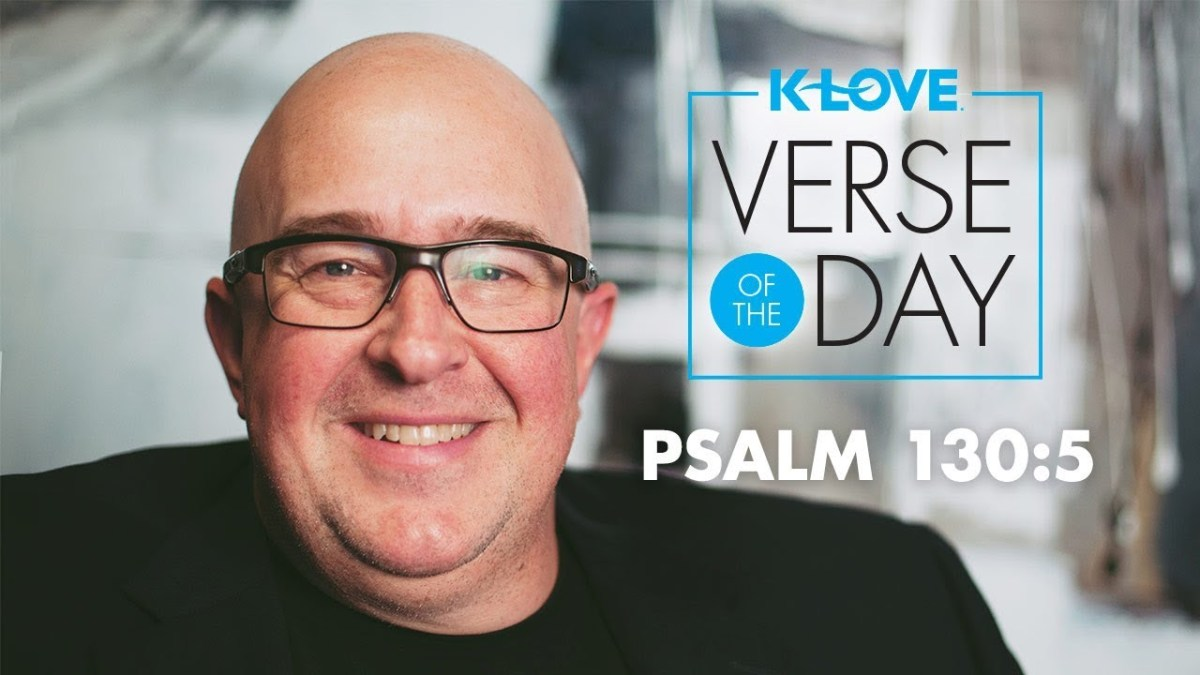 K-LOVE's Verse of the Day: Psalm 130:5