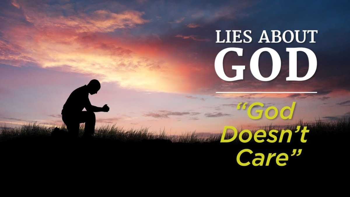 """Lies About God: """"God Doesn't Care"""" – YouTube"""