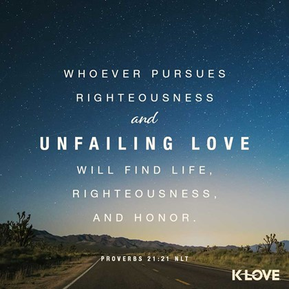 Proverbs 21:21 NLT