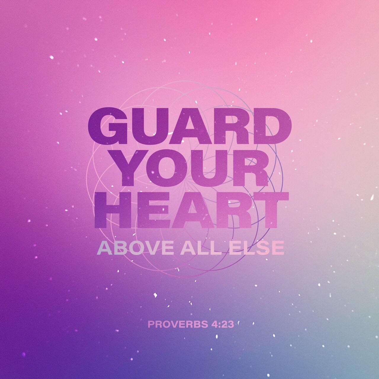Proverbs 4:23 ESV