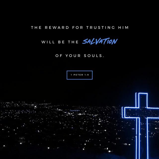 1 Peter 1:8-9 NLT