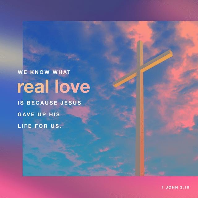 1 John 3:16 NLT