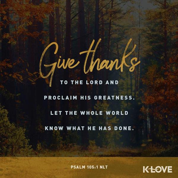 Psalm 105:1 (NLT)