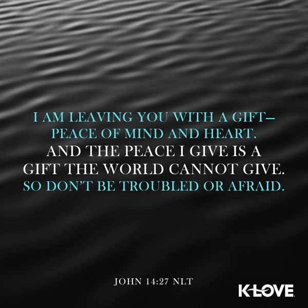 John 14:27 (NLT)