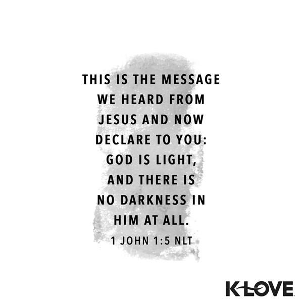 1 John 1:5 (NLT)