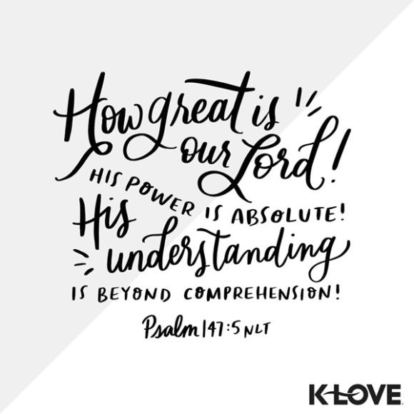 Psalm 147:5 (NLT)