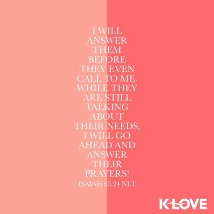 Isaiah 65:24 (NLT)