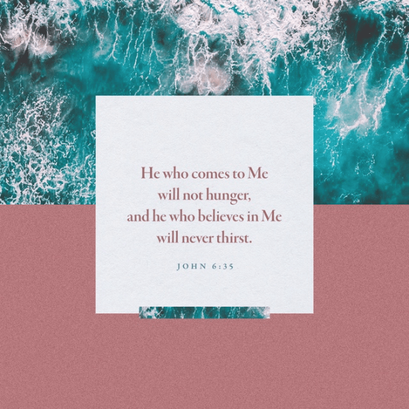 JOHN 6:35 NASB