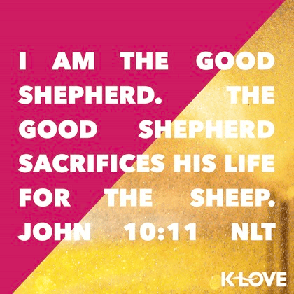 John 10:11 (NLT)