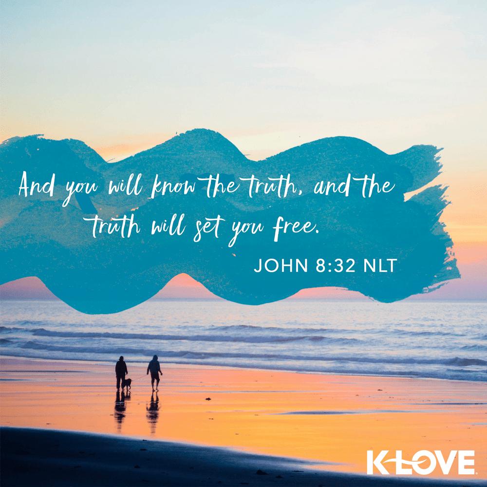 John 8:32 (NLT)