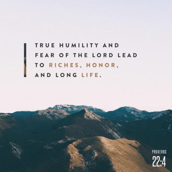 Proverbs 22:4 NLT