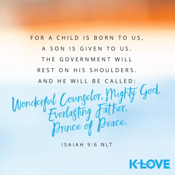 Isaiah 9:6 (NLT)