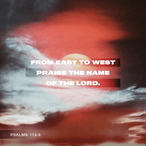 Psalms 113:3 NIV