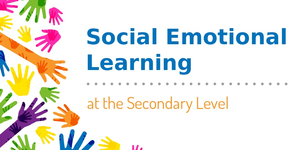 Social Emotional Learning at the Secondary Level