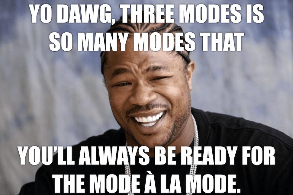 Xzibit three modes meme