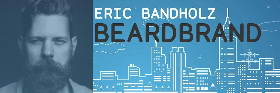 Maker Infrastructure - Eric Bandholz, Beardbrand