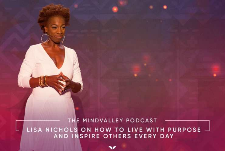 Lisa Nichols On How To Live With Purpose And Inspire Others Every Day Mindvalley Podcast