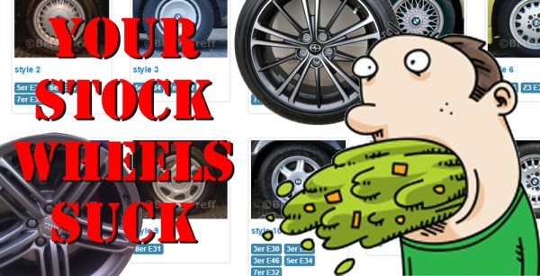 Top 5 Reasons Why Your Stock Wheels Suck