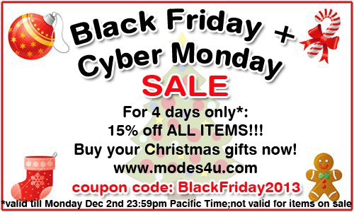In our Black Friday Sale everything on modes4u.com is 15% off between Black Friday and Cyber Monday
