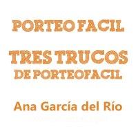 Tres trucos de #PorteoFacil, por Ana García