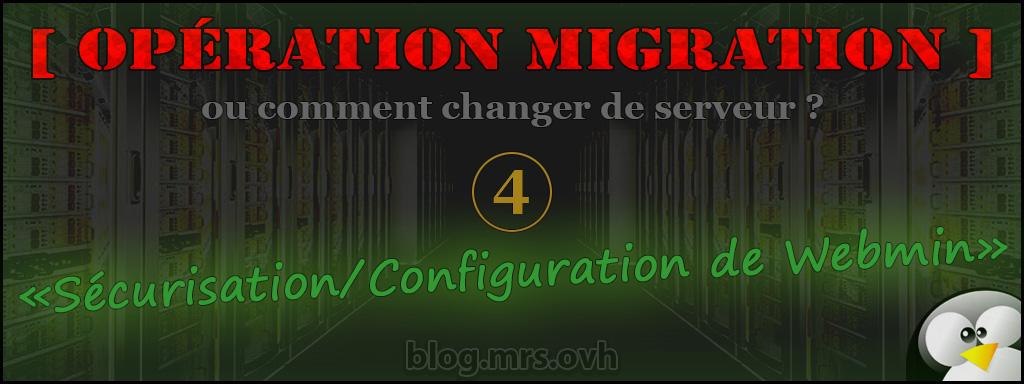 4 - [Opération Migration] Sécurisation/Configuration de Webmin